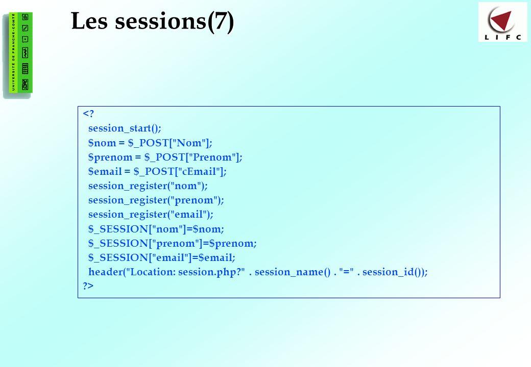 Les sessions(7) < session_start(); $nom = $_POST[ Nom ];